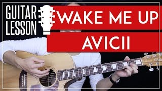 Wake Me Up Guitar Tutorial - Avicii Guitar Lesson 🎸|100% Accurate Chords + Lead + No Capo + Cover|