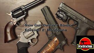 New Gun Owner Basics: Handguns