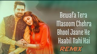Bewafa Tera Masoom Chehra dj Remix Song Jubin Nautiyal | Jubin Nautiya |Sad Song DJ Remix| DJ Remix