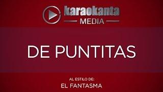 Karaokanta - El Fantasma - De puntitas