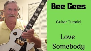 Love Somebody By The Bee Gees Guitar Lesson