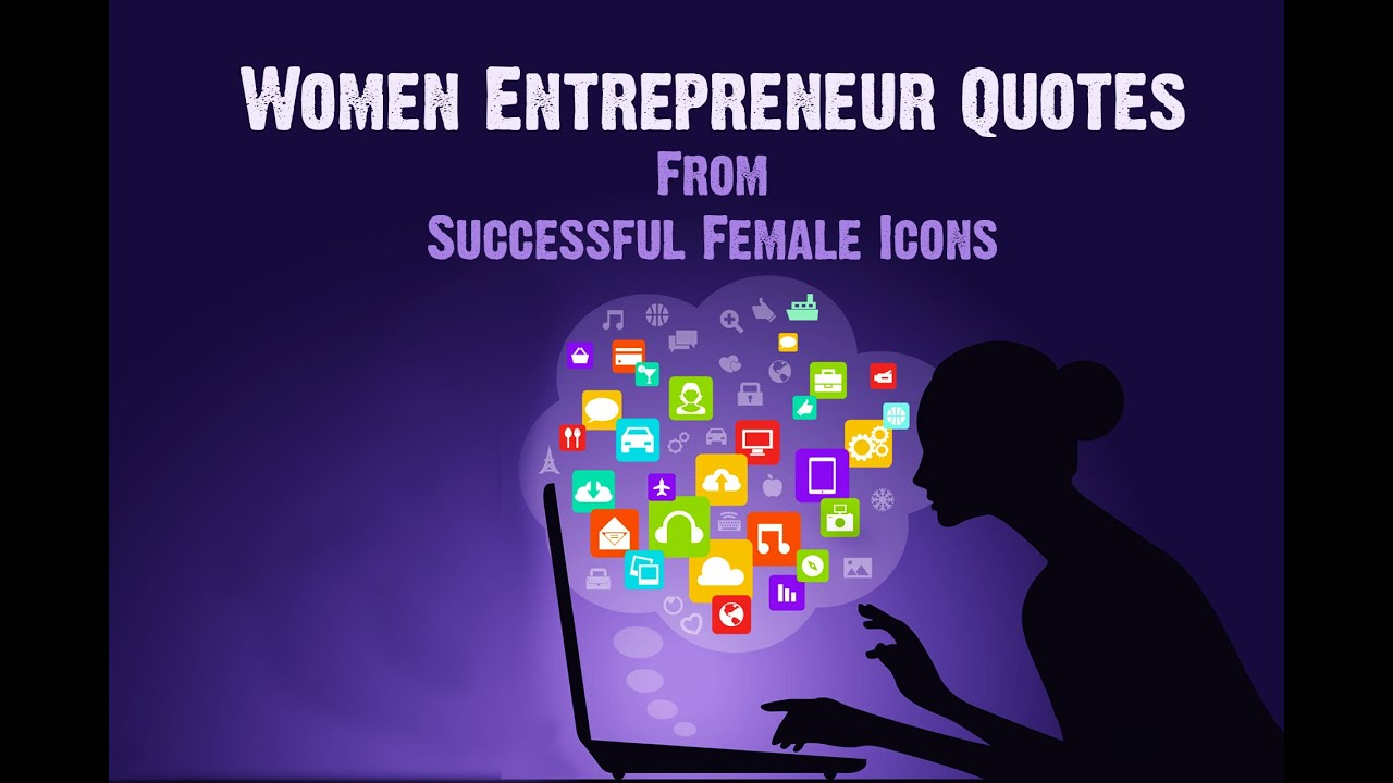 Women In Business Quotes Motivational Women Entrepreneur Quotes From Inspiring Women
