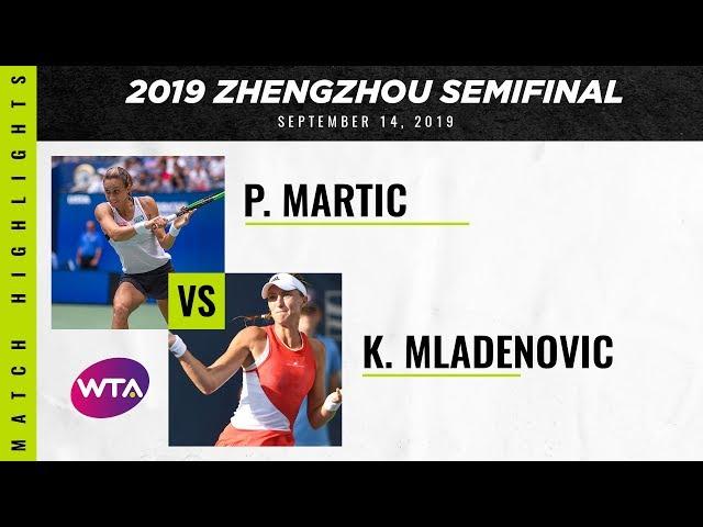 Petra Martic vs. Kristina Mladenovic   2019 Zhengzhou Semifinal   WTA Highlights