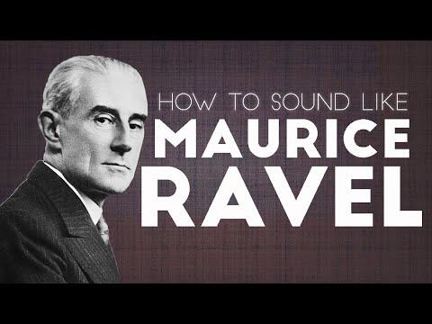 How To Sound Like Maurice Ravel