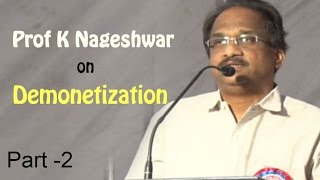 Prof K Nageshwar On Demonetization | Impact of Currency Ban On Common Man and Economy| Part 2