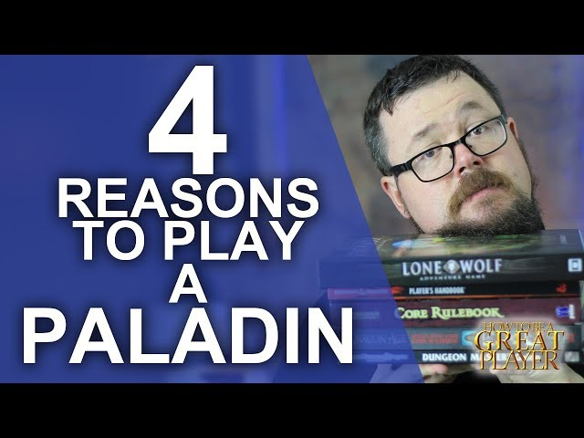 4 Reasons to play a Paladin in your RPG Games - RPG Class Spotlight - Player Character Tips