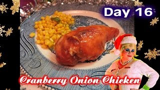 Cranberry Onion Chicken : Day 16 Trailer Park Christmas
