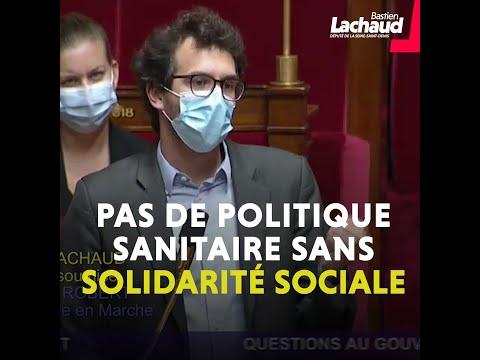 Pas de politique sanitaire sans solidarité sociale - Bastien Lachaud