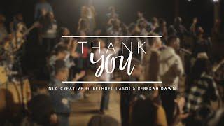 Thank You - NĻC Creative Ft. Bethuel Lasoi & Rebekah Dawn (OFFICIAL VIDEO)