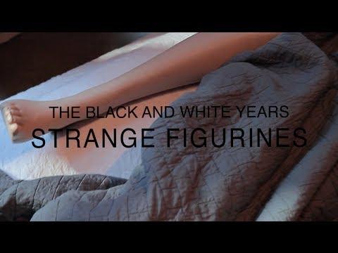 The Black and White Years - Strange Figurines Lyric Video