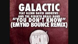 "Galactic ""You Don't Know"" (Emynd Bounce Remix)"