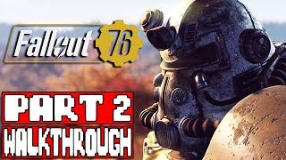 FALLOUT 76 Gameplay Walkthrough Part 2 FULL GAME - No Commentary (Fallout 76 Full Game)