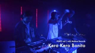 Download Kero Kero Bonito (DJ set) @ POKO vol.1 with Maltine Recods (8th Mar. 2015)