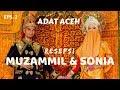 Saat Muzammil ke Rumah Sonia    Adat Aceh (Intat Linto)