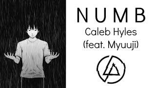 Linkin Park Numb Caleb Hyles Cover feat Myuuji