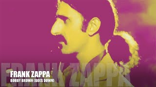 FRANK ZAPPA - BOBBY BROWN (ORIGINAL / HQ)