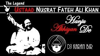Hanju Akhiyan De - Nusrat Fateh Ali Khan | Trap mix | DJ Karan Bir | Turban Trap Mix