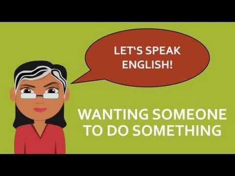 English Grammar: Wanting someone to do something