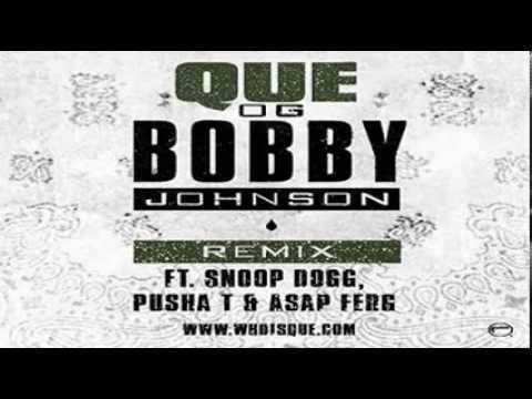 Que - OG Bobby Johnson Feat. Snoop Dogg, Pusha T & A$AP Ferg (Remix)
