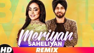 Meriyan Saheliyan | Remix | Barbie Maan | Preet Hundal | Latest Remix Song 2018