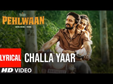 Pehlwaan movie Challa Yaar Lyrical song starring  Kichcha Sudeepa, Suniel Shetty, Aakanksha Singh
