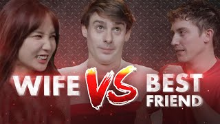 Wife VS Best Friend: Who's #1???