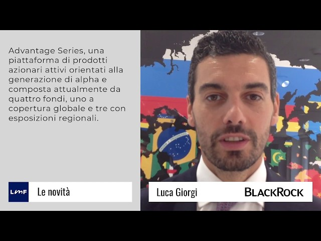 Nasce Advantage Series - Luca Giorgi (BlackRock)