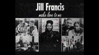 Jill Francis - Make Love To Me