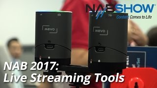 NAB 2017 Live Streaming Tools