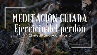 Meditación Guiada, ejercicio del perdón
