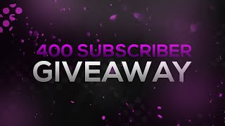 Thanks for 400 Subscribers! (Revamp Giveaway)