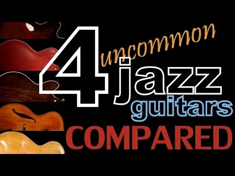 Uncommon jazz guitars compared Epiphone - Gibson - Ibanez