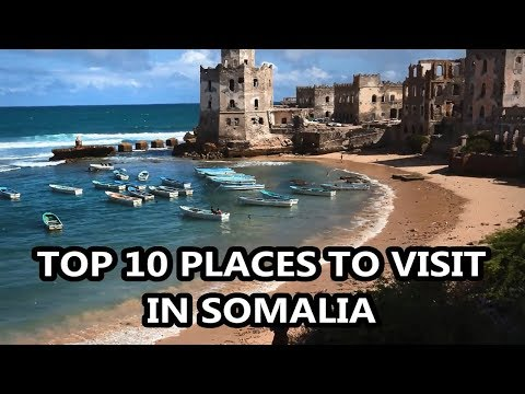 Best Places To Visit - SOMALIA | Travel & Tourism