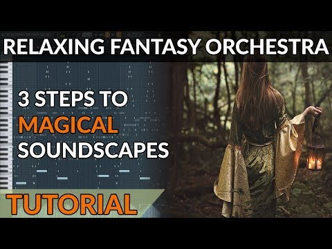 How To Write Relaxing Fantasy Orchestral...