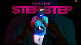 Msami Baby   Step By Step Official Music