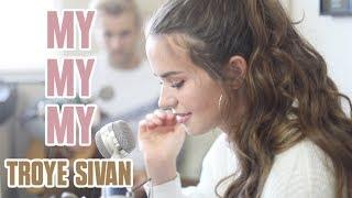 Troye Sivan - My My My | Kenzie Nimmo