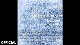 A Good Year - 악토버(OCTOBER)
