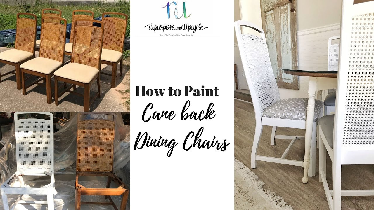 Best Way To Paint Cane Back Dining Chairs With Minimal Effort Youtube