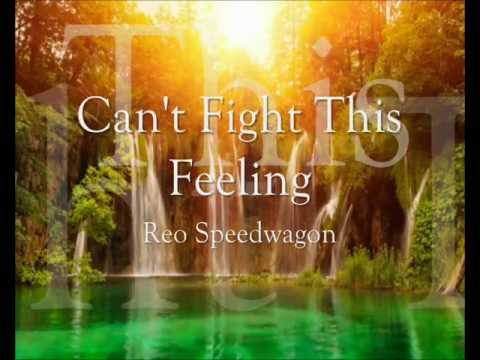 Image result for CAN'T FIGHT THIS FEELING ANYMORE REO SPEEDWAGON