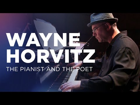 Wayne Horvitz: The Pianist And The Poet