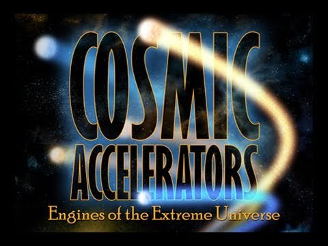Public Lecture—Cosmic Accelerators: Engines of the Extreme Universe