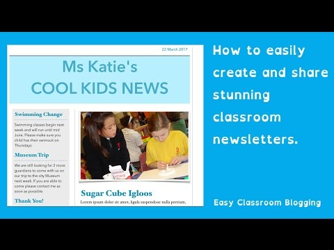 Easy Classroom Blogging - How to easily create stunning parent newsletters
