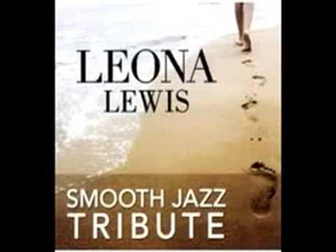 Bleeding Love (Leona Lewis Smooth Jazz Tribute)