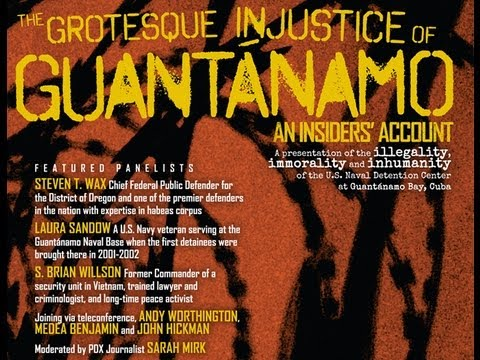 The Grotesque Injustice of Guantánamo: An Insiders' Account