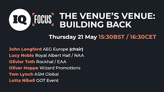 IQ Focus: The Venue's Venue... Building Back