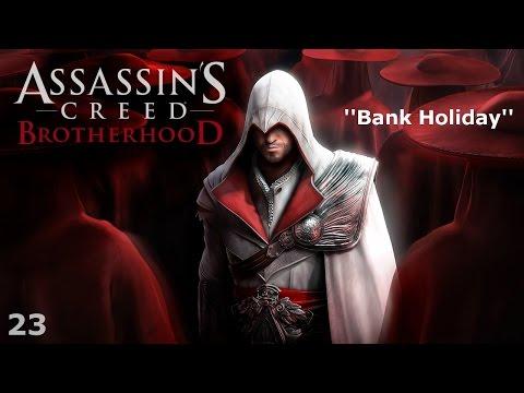Assassin's Creed: Brotherhood - Episode 23 - Bank Holiday