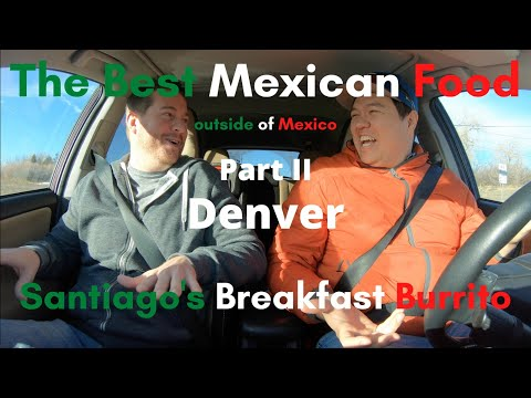 Denver's Best Mexican Food   Santiago's Breakfast Burrito