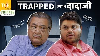 TVFs Trapped with Dadaji