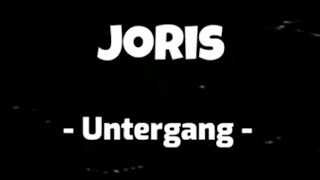JORIS - Untergang ( Lyric Video )