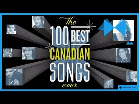 The 100 Best Canadian Songs Ever '100 to 51'